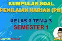 Soal PH K13 Kelas 6 Tema 3