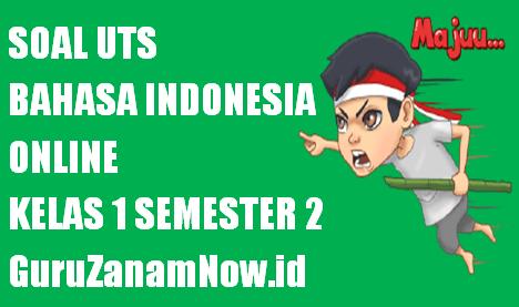 Soal UTS Bahasa Indonesia Kelas 1 Semester 2 Online