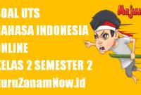 Soal UTS Bahasa Indonesia Kelas 2 Semester 2 Online