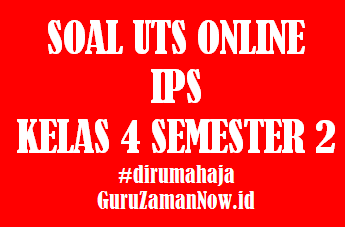 Soal UTS IPS Kelas 4 Semester 2 Online
