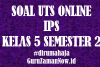 Soal UTS IPS Kelas 5 Semester 2 Online