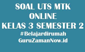 Soal UTS MTK Kelas 3 Semester 2 Online