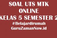 Soal UTS MTK Kelas 5 Semester 2 Online