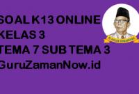 Soal Kelas 3 Tema 7 Subtema 3 Tugas Online