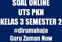 Soal UTS PKN Kelas 3 Semester 2 Versi Online