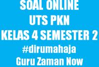 Soal UTS PKN Kelas 4 Semester 2 Versi Online