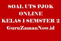 Soal UTS PJOK Kelas 1 Semester 2 Online