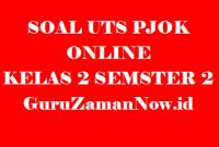 Soal UTS PJOK Kelas 2 Semester 2 Online