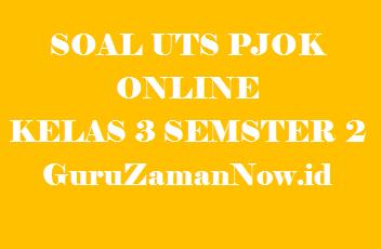 Soal UTS PJOK Kelas 3 Semester 2 Online