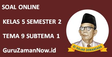 Soal Kelas 5 Tema 9 Subtema 1 Tugas Online