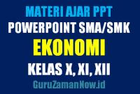 Download Media Ajar PowerPoint (PPT) Ekonomi SMA Kelas 10,11 dan 12