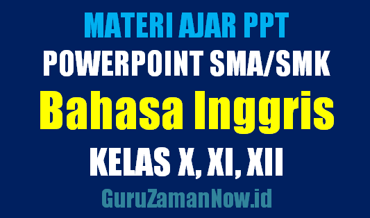 Download Media Ajar PowerPoint (PPT) Bahasa Inggris SMA