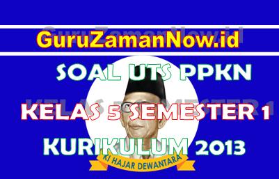 Soal PTS PKN Kelas 5 Semester Ganjil (1)
