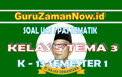 Soal UAS Kelas 5 Tema 3 Semester 1 Tahun 2020/2021