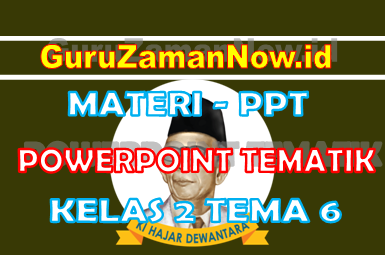 Materi PPT / Powerpoint Kelas 2 Tema 6 Semester 2
