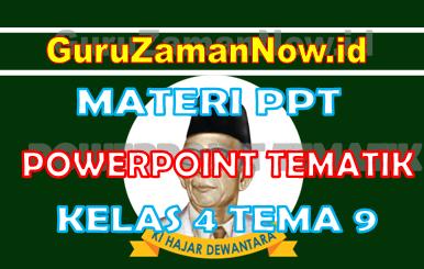 Materi PPT / Powerpoint Kelas 4 Tema 9 Semester 2
