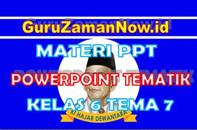 Powerpoint Kelas 6 Tema 7 Semester 2