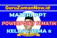 Powerpoint Kelas 6 Tema 8 Semester 2
