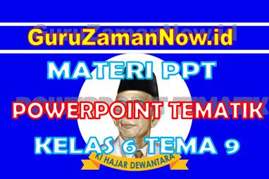 Powerpoint Kelas 6 Tema 9 Semester 2