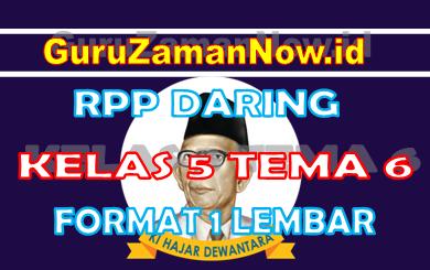 RPP Daring / Online Kelas 5 Tema 6 Format Satu Lembar