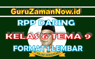 RPP Daring / Online Kelas 6 Tema 9 Format Satu Lembar