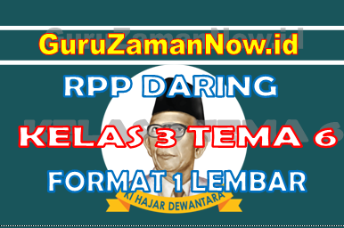 RPP Daring / Online Kelas 3 Tema 6 Format Satu Lembar