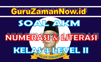 Soal AKM Literasi dan Soal AKM Numerasi Kelas 4