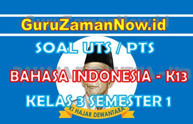 Soal UTS Bahasa Indonesia Kelas 3 Semester 1