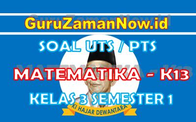 Soal UTS MTKK13 Kelas 3 Semester 1