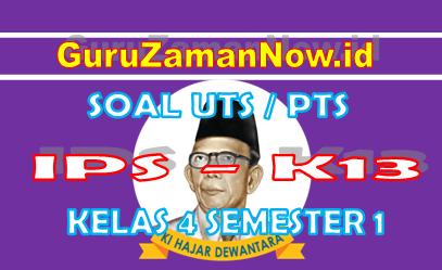 Soal UTS IPS K13 Kelas 4 Semester 1