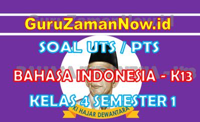 Soal UTS Bahasa Indonesia K13 Kelas 4 Semester 1