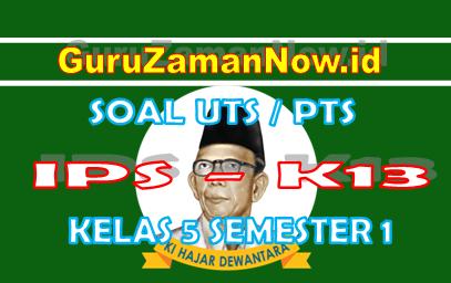 Soal UTS IPS K13 Kelas 5 Semester 1