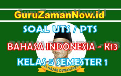 Soal UTS Bahasa Indonesia K13 Kelas 5 Semester 1