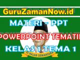Materi PPT / Powerpoint Kelas 1 Tema 1 Semester 1