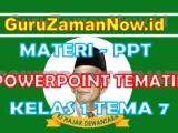 Materi PPT / Powerpoint Kelas 1 Tema 7 Semester 2