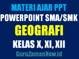 Download Media Ajar PowerPoint (PPT) Geografi SMA Kelas 10,11 dan 12