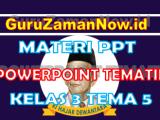 Materi PPT / Powerpoint Kelas 3 Tema 5 Semester 2