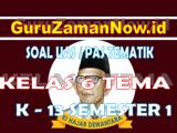 Soal UAS Kelas 6 Tema 3 Semester 1 Tahun 2020/2021