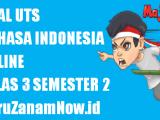Soal UTS Bahasa Indonesia Kelas 3 Semester 2 Online