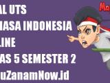 Soal UTS Bahasa Indonesia Kelas 5 Semester 2 Online