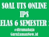 Soal UTS IPS Kelas 6 Semester 2 Online