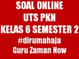 Soal UTS PKN Kelas 6 Semester 2 Versi Online