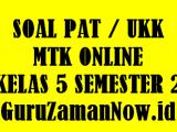 Soal PAT MTK Kelas 5 Semester 2 Daring / Online