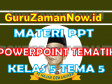 Powerpoint Kelas 5 Tema 5 Semester 1