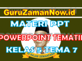 Powerpoint Kelas 5 Tema 7 Semester 2