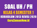 Kumpulan Soal UH/PH Kelas 4 Semester 1 Revisi 2020