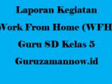 Laporan Kegiatan Work From Home (WFH) Guru SD Kelas 5